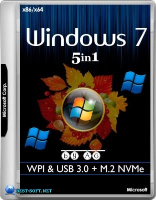 Windows 7 x64-x86 5in1 WPI & USB 3.0 + M.2 NVMe by AG 02.2018